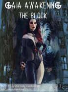 Gaia Awakening: The Block
