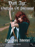 Dark Age: Outlaws Of Sherwood - Solo Story Adventure