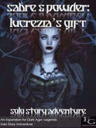 Sabre & Powder: Lucrezia's Gift - Solo Story Adventure