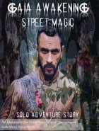 Gaia Awakening: Street Magic