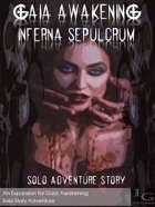 Gaia Awakening: Inferna Sepulcrum