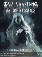 Gaia Awakening: Maligned Essence