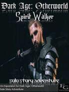 Dark Age: Otherworld - Spirit Walker
