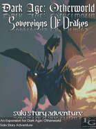 Dark Age: Otherworld - Sovereigns Of Drakes