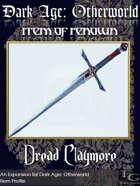 DA: Otherworld - Items Of Renown - Dread Claymore