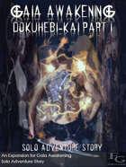 Gaia Awakening - Dokuhebi-kai Part I