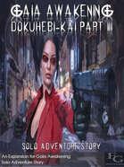 Gaia Awakening - Dokuhebi-kai Part III