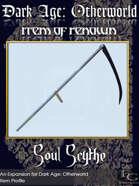 DA: Otherworld - Items Of Renown - Soul Scythe