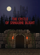 The Castle of Sanguine Blight - A Solo Dungeon Card Game