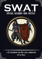 SWAT: Special Wizards And Tactics - 5e Encounter