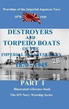 Destroyers And Torpedo Boats Of The Imperial Japanese Navy 1870–1945 Part1