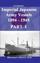 Imperial Japanese Army Vessels 1894 - 1945 PART I Promo Page