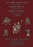 Firing Blood. Classic Romans 1-2AD. C&C and DBA2.2 adaptation.
