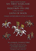 Lions of Rock. Anglo-Hanoverian style cavalry 1755-1763.