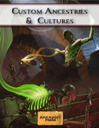 Custom Ancestries & Cultures