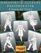 Ancestry & Culture Pregenerated Characters