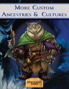 More Ancestries & Cultures
