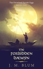 The Forbidden Dæmyn (The Entwined Spirits Saga Book 1)