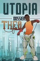 Utopia Dossiers: Theo
