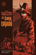 The Electric Black The Dark Caravan Special #1
