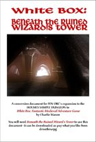 White Box: Beneath the Ruined Wizard's Tower