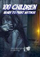100 Children Ready To Fight Mythos