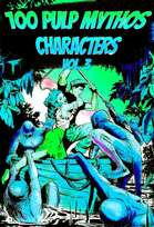 100 Pulp Mythos Characters v3