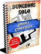 Dungeons Solo 4-Unholy Conspiracy