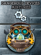 Deck of Dangerous Devices – Mixtures