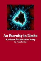 An Eternity in Limbo