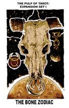 "THE PULP OF TAROT: EXPANSION SET I ""THE BONE ZODIAC"""