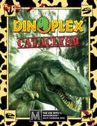 Dinoplex: Cataclysm
