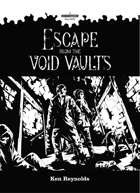 Escape from the Void Vaults - A Wretched & Alone solo RPG