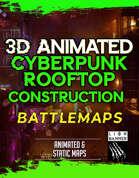 Animated Cyberpunk Construction Rooftop Battlemap