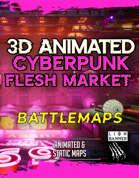 3D Cyberpunk Animated: Flesh Market Battlemap