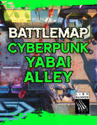 Cyberpunk Yabai Alley Static Battlemap
