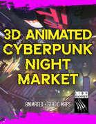 Animated Cyberpunk Night Market Battlemap