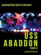 Animated Battlemap USS Abaddon Part 3 - Alien Infested Map