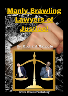 Manly, Brawling Lawyers of Justice!