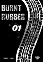 Burnt Rubber #1 - Caught in the Headlights