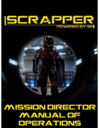 SCRAPPER: POWERED BY 5e MISSION DIRECTORS MANUAL OF OPERATIONS