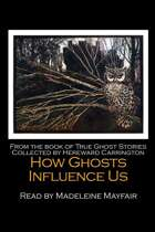 How Ghosts Influence Us Audio Ghost Story