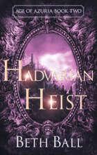 Hadvarian Heist: Age of Azuria Book Two