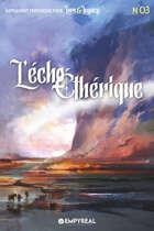 Lore & Legacy : L'écho éthérique n°03
