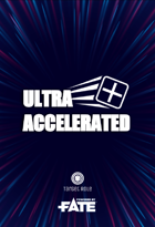 Ultra Accelerated (One Page RPG)