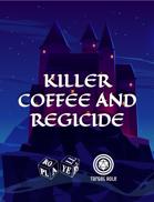 Killer Coffee and Regicide (One Page Scenario)