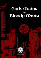 Gods Under The Bloody Moon (One Page Adventure)