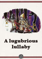 A lugubrious lullaby