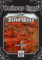 Ominous Crypt of the Blood Moss