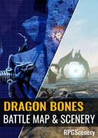 Dragon Bones Battlemaps & Scenery